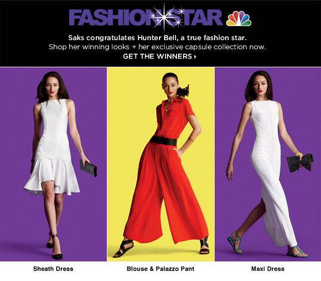 Congratulations to Fashion*Star winner Hunter Bell - Shop Her Collection Now at Saks Online